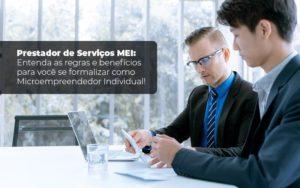 Prestador De Serviços Mei Entenda As Regras E Benefícios Para Você Se Formalizar Como Microempreendedor Individual Blog Liz Assessoria Financeira - Serviços Contábeis em Campinas | Aurora Contabilidade