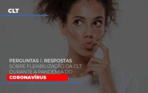 Perguntas E Respostas Sobre Flexibilizacao Da Clt Durante A Pandemia Do Coronavirus Blog Escritório Aurora - Serviços Contábeis em Campinas | Aurora Contabilidade
