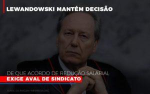 Lewnadowiski Mantem Decisao De Que Acordo De Reducao Salarial Exige Aval Dosindicato Blog Wrocha Contabilidade - Serviços Contábeis em Campinas | Aurora Contabilidade