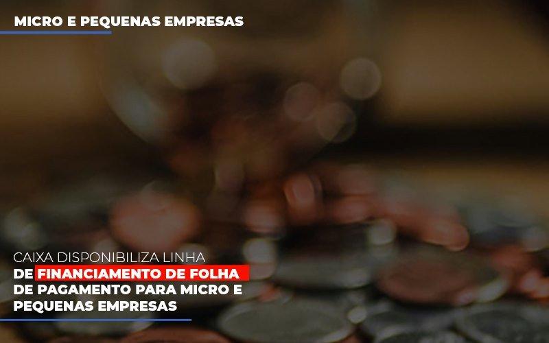 Caixa Disponibiliza Linha De Financiamento Para Folha De Pagamento Contabilidade No Itaim Paulista Sp | Abcon Contabilidade Blog Wrocha Contabilidade - Serviços Contábeis em Campinas | Aurora Contabilidade