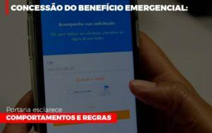 Concessao Do Beneficio Emergencial Portaria Esclarece Comportamentos E Regras - Serviços Contábeis em Campinas | Aurora Contabilidade
