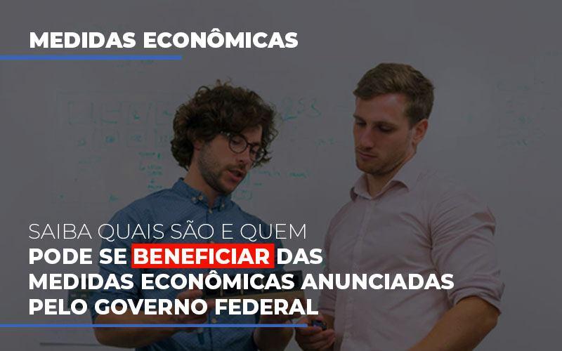 Medidas Economicas Anunciadas Pelo Governo Federal Blog Wrocha Contabilidade - Serviços Contábeis em Campinas | Aurora Contabilidade