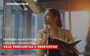 Medidas Economicas Na Crise Do Corona Virus Blog Wrocha Contabilidade - Serviços Contábeis em Campinas | Aurora Contabilidade