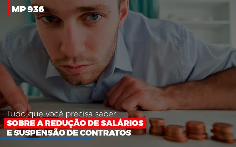 Mp 936 O Que Voce Precisa Saber Sobre Reducao De Salarios E Suspensao De Contrados Contabilidade No Itaim Paulista Sp | Abcon Contabilidade Blog Wrocha Contabilidade - Serviços Contábeis em Campinas | Aurora Contabilidade