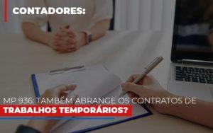 Mp 936 Tambem Abrange Os Contratos De Trabalhos Temporarios Blog Wrocha Contabilidade - Serviços Contábeis em Campinas | Aurora Contabilidade