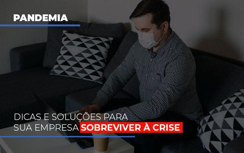 Pandemia Dicas E Solucoes Para Sua Empresa Sobreviver A Crise Blog Wrocha Contabilidade - Serviços Contábeis em Campinas | Aurora Contabilidade