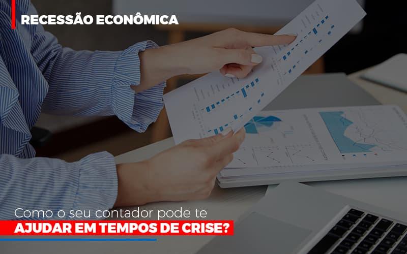 Http://recessao Economica Como Seu Contador Pode Te Ajudar Em Tempos De Crise/ Blog Wrocha Contabilidade - Serviços Contábeis em Campinas | Aurora Contabilidade