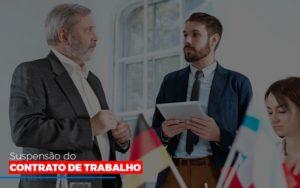 Suspensão Do Contrato De Trabalho Blog Wrocha Contabilidade - Serviços Contábeis em Campinas | Aurora Contabilidade