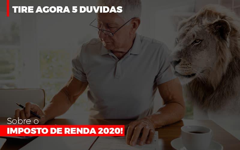 Tire Agora 5 Duvidas Sobre O Imposto De Renda 2020 Blog Escritório Aurora - Serviços Contábeis em Campinas | Aurora Contabilidade