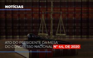 Ato Do Presidente Da Mesa Do Congresso Nacional N 44 De 2020 Abrir Empresa Simples - Serviços Contábeis em Campinas | Aurora Contabilidade