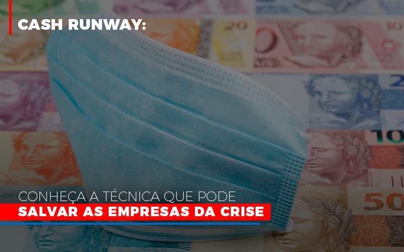 Cash Runway Conheca A Tecnica Que Pode Salvar As Empresas Da Crise - Serviços Contábeis em Campinas | Aurora Contabilidade