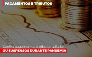 Confira Pagamentos E Tributos Adiados Ou Suspensos Durante Pandemia 2 - Serviços Contábeis em Campinas | Aurora Contabilidade