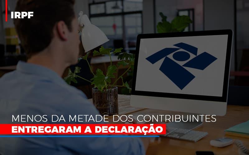 Irpf Menos Da Metade Dos Contribuintes Entregaram A Declaracao - Serviços Contábeis em Campinas | Aurora Contabilidade