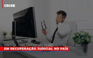 Mais De 7 Mil Empresas Estao Em Recuperacao Judicial No Pais - Serviços Contábeis em Campinas | Aurora Contabilidade