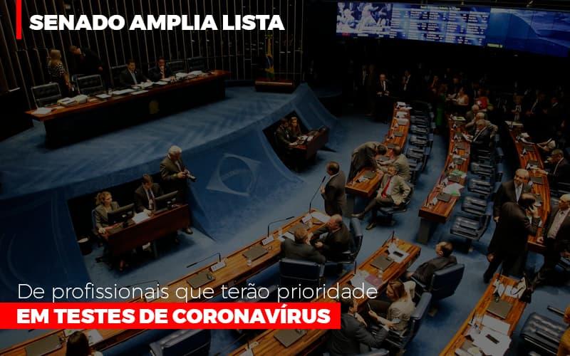 Senado Amplia Lista De Profissionais Que Terao Prioridade Em Testes De Coronavirus - Serviços Contábeis em Campinas | Aurora Contabilidade