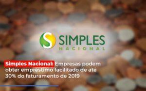 Simples Nacional Empresas Podem Obter Emprestimo Facilitado De Ate 30 Do Faturamento De 2019 - Serviços Contábeis em Campinas | Aurora Contabilidade