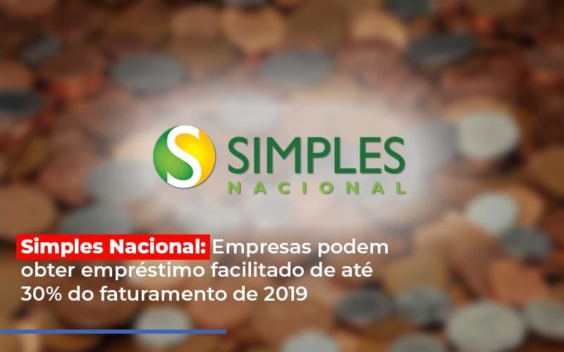 Simples Nacional Empresas Podem Obter Emprestimo Facilitado De Ate 30 Do Faturamento De 2019 - Serviços Contábeis em Campinas   Aurora Contabilidade