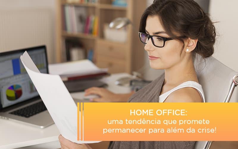 Home Office Uma Tendencia Que Promete Permanecer Para Alem Da Crise - Serviços Contábeis em Campinas | Aurora Contabilidade