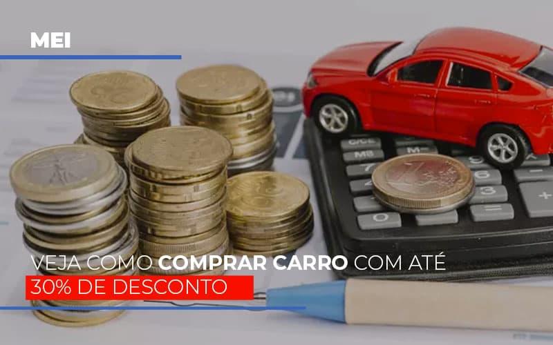 Mei Veja Como Comprar Carro Com Ate 30 De Desconto - Serviços Contábeis em Campinas | Aurora Contabilidade