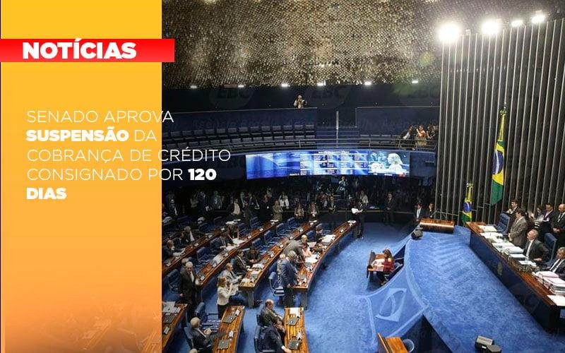 Senado Aprova Suspensao Da Cobranca De Credito Consignado Por 120 Dias - Serviços Contábeis em Campinas | Aurora Contabilidade