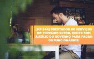 Mp 944 Cooperativas Prestadoras De Servicos Podem Contar Com O Governo - Serviços Contábeis em Campinas | Aurora Contabilidade