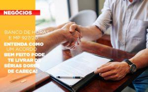 Banco De Horas E Mp 927 20 Entenda Como Um Acordo Bem Feito Pode Te Livrar De Serias Dores De Cabeca - Serviços Contábeis em Campinas | Aurora Contabilidade