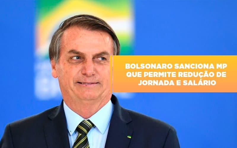 Bolsonaro Sanciona Mp Que Permite Reducao De Jornada E Salario - Serviços Contábeis em Campinas | Aurora Contabilidade