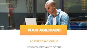 Mais Agilidade As Empresa Com O Novo Comprovante De Cnpj - Serviços Contábeis em Campinas | Aurora Contabilidade