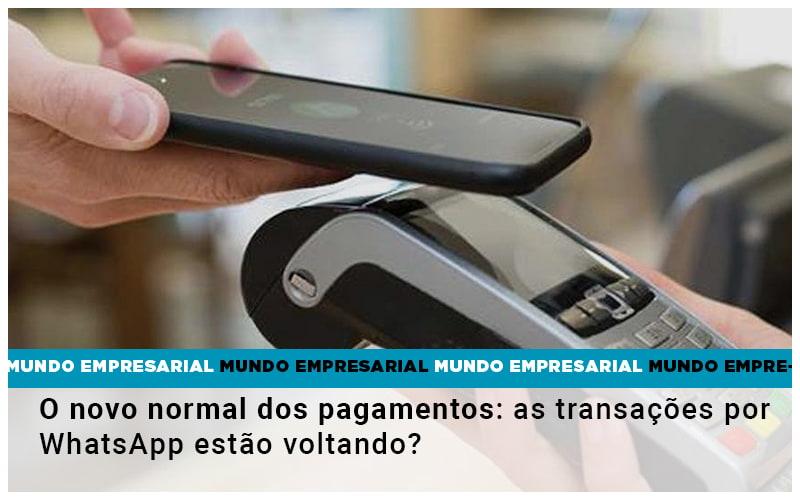 O Novo Normal Dos Pagamentos As Transacoes Por Whatsapp Estao Voltando - Serviços Contábeis em Campinas   Aurora Contabilidade