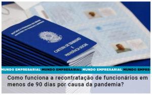 Como Funciona A Recontratacao De Funcionarios Em Menos De 90 Dias Por Causa Da Pandemia - Serviços Contábeis em Campinas | Aurora Contabilidade