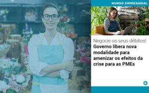 Negocie Os Seus Debitos Governo Libera Nova Modalidade Para Amenizar Os Efeitos Da Crise Para Pmes - Serviços Contábeis em Campinas | Aurora Contabilidade