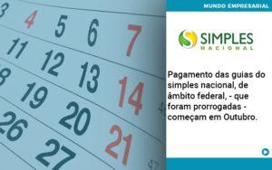 Pagamento Das Guias Do Simples Nacional, De âmbito Federal, Que Foram Prorrogadas Começam Em Outubro. Abrir Empresa Simples - Serviços Contábeis em Campinas | Aurora Contabilidade