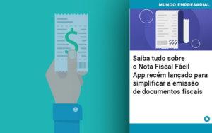 Saiba Tudo Sobre Nota Fiscal Facil App Recem Lancado Para Simplificar A Emissao De Documentos Fiscais - Serviços Contábeis em Campinas | Aurora Contabilidade