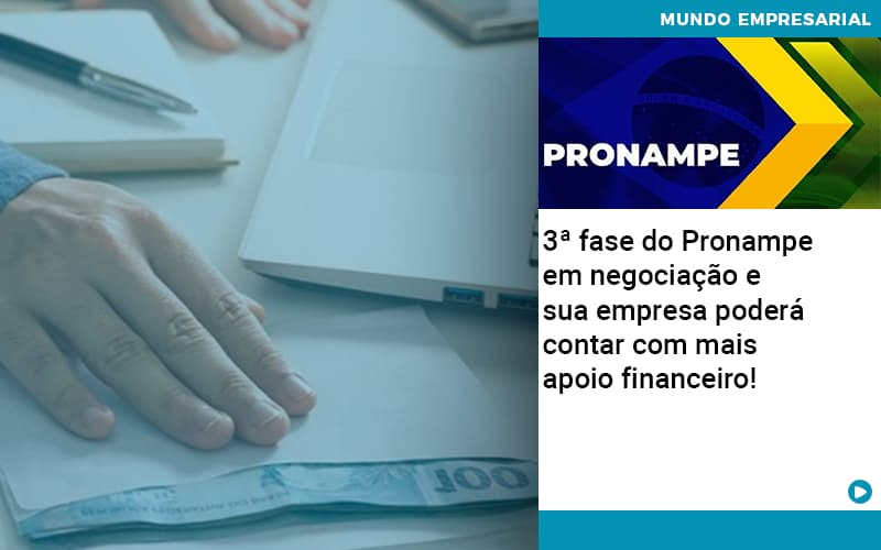 3 Fase Do Pronampe Em Negociacao E Sua Empresa Podera Contar Com Mais Apoio Financeiro - Serviços Contábeis em Campinas   Aurora Contabilidade