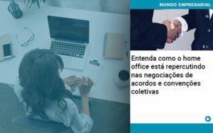 Entenda Como O Home Office Está Repercutindo Nas Negociações De Acordos E Convenções Coletivas Abrir Empresa Simples - Serviços Contábeis em Campinas | Aurora Contabilidade