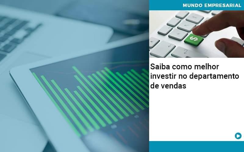 Saiba Como Melhor Investir No Departamento De Vendas - Serviços Contábeis em Campinas | Aurora Contabilidade