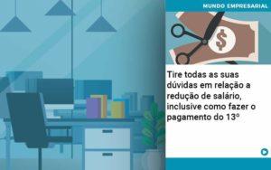 Tire Todas As Suas Duvidas Em Relacao A Reducao De Salario Inclusive Como Fazer O Pagamento Do 13 Abrir Empresa Simples - Serviços Contábeis em Campinas | Aurora Contabilidade